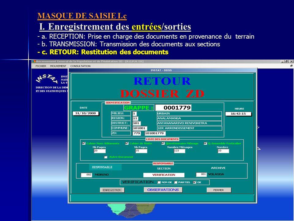 MASQUE DE SAISIE I.c I. Enregistrement des entrées/sorties - a. RECEPTION: Prise en charge des documents en provenance du terrain - b. TRANSMISSION: T