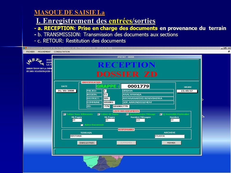 MASQUE DE SAISIE I.a I. Enregistrement des entrées/sorties - a. RECEPTION: Prise en charge des documents en provenance du terrain - b. TRANSMISSION: T