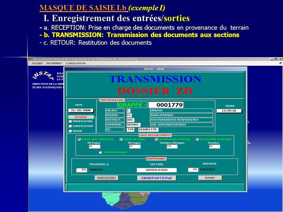 MASQUE DE SAISIE I.b (exemple I) I. Enregistrement des entrées/sorties - a. RECEPTION: Prise en charge des documents en provenance du terrain - b. TRA
