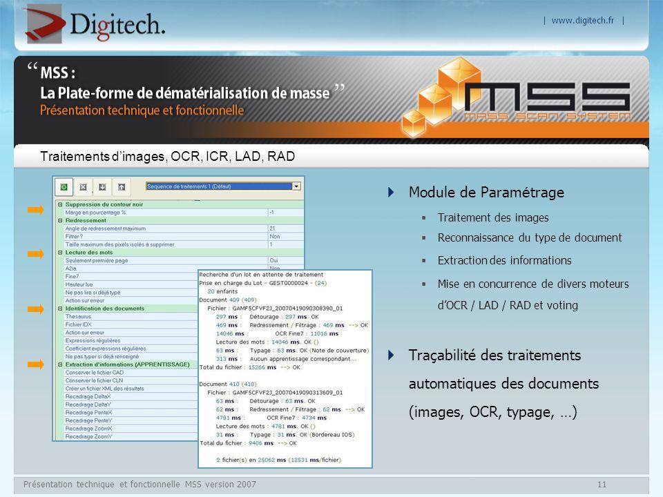 | www.digitech.fr | Présentation technique et fonctionnelle MSS version 200711 Traitements dimages, OCR, ICR, LAD, RAD Module de Param é trage Traitem