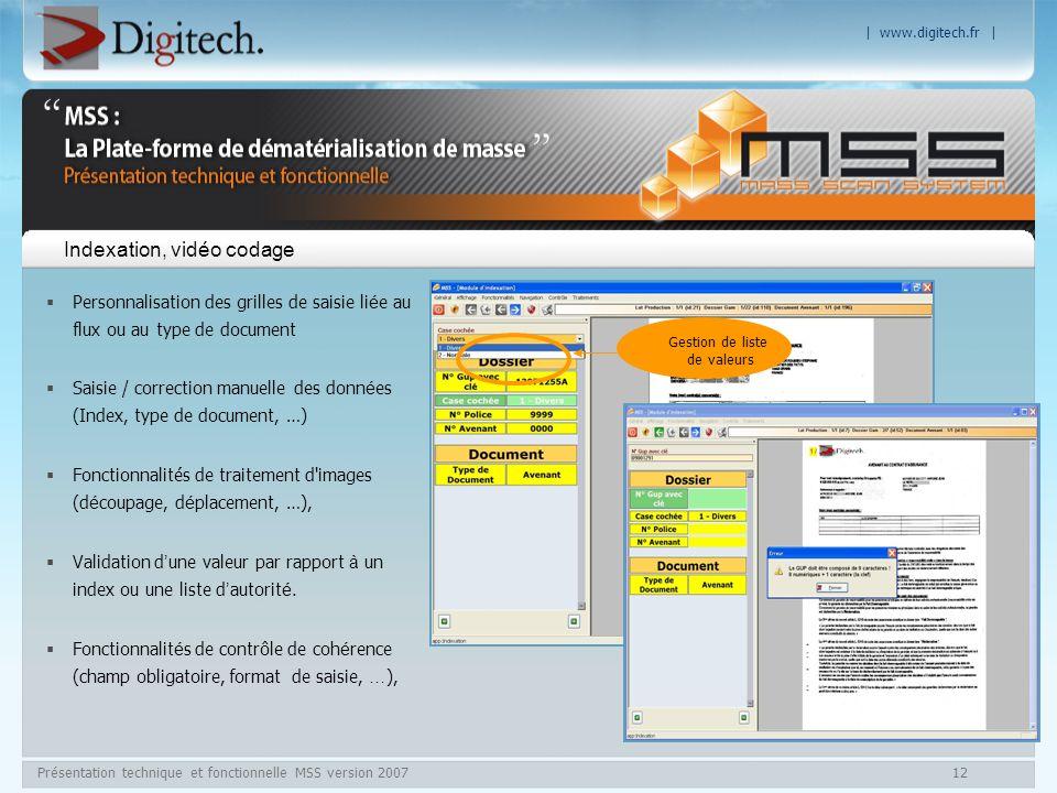 | www.digitech.fr | Présentation technique et fonctionnelle MSS version 200712 Indexation, vidéo codage Personnalisation des grilles de saisie li é e