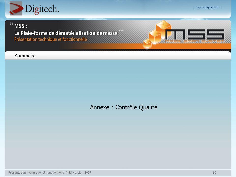 | www.digitech.fr | Présentation technique et fonctionnelle MSS version 200716 Sommaire Annexe : Contrôle Qualité