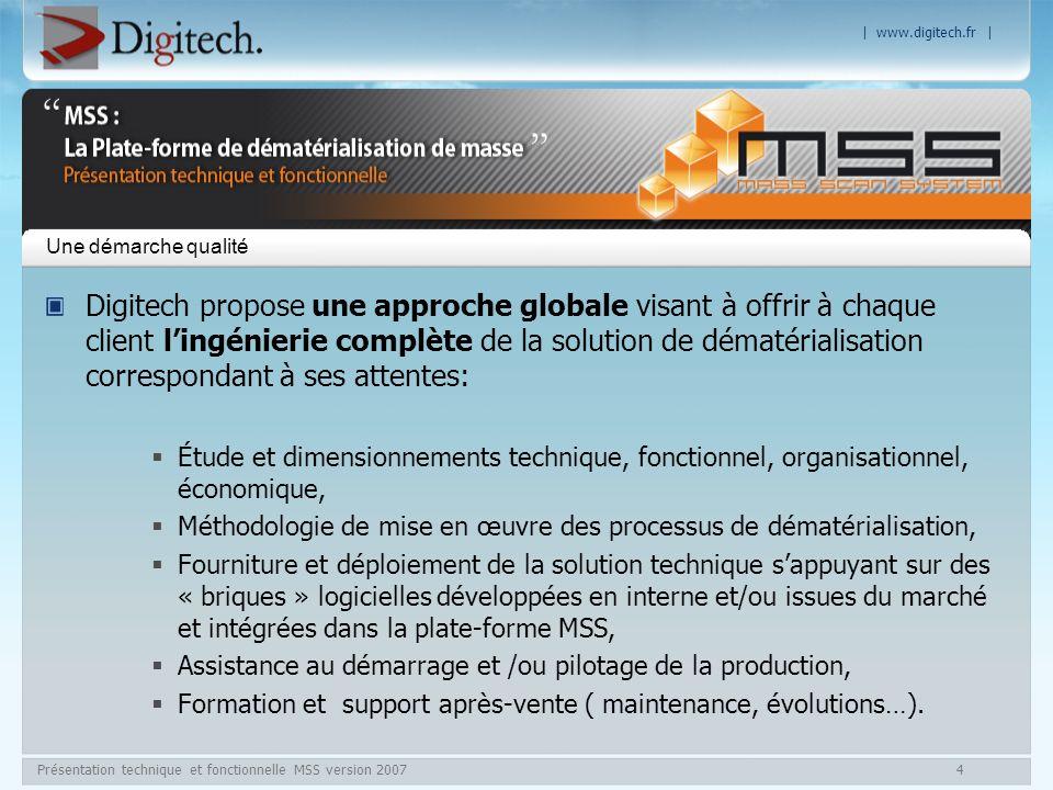 | www.digitech.fr | Présentation technique et fonctionnelle MSS version 200715 Statistiques Outil de Gestion de Production : Rapports dactivité présentés sous forme de tableaux, graphiques ou exportables au format XML ou PDF.
