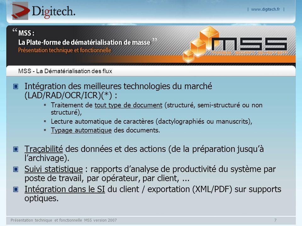 | www.digitech.fr | Présentation technique et fonctionnelle MSS version 20077 MSS - La Dématérialisation des flux Intégration des meilleures technolog