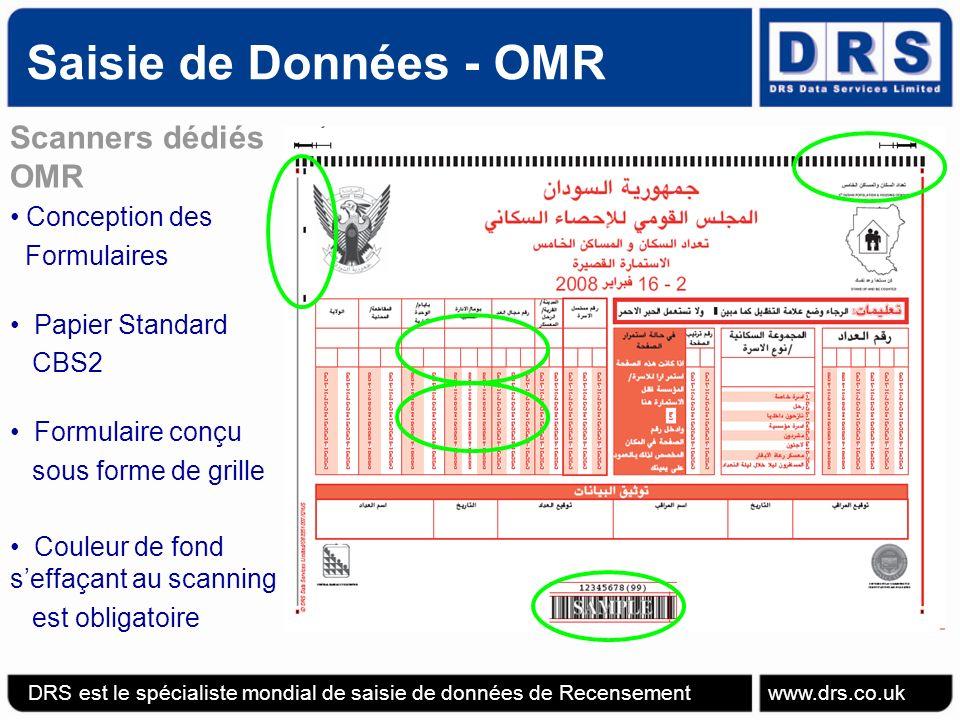 Saisie de Données - OMR Scanners dédiés OMR Conception des Formulaires Papier Standard CBS2 Formulaire conçu sous forme de grille Couleur de fond seffaçant au scanning est obligatoire DRS est le spécialiste mondial de saisie de données de Recensement www.drs.co.uk