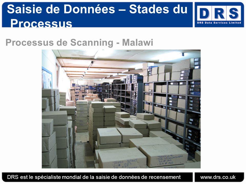Saisie de Données – Stades du Processus Processus de Scanning - Malawi DRS est le spécialiste mondial de la saisie de données de recensement www.drs.co.uk