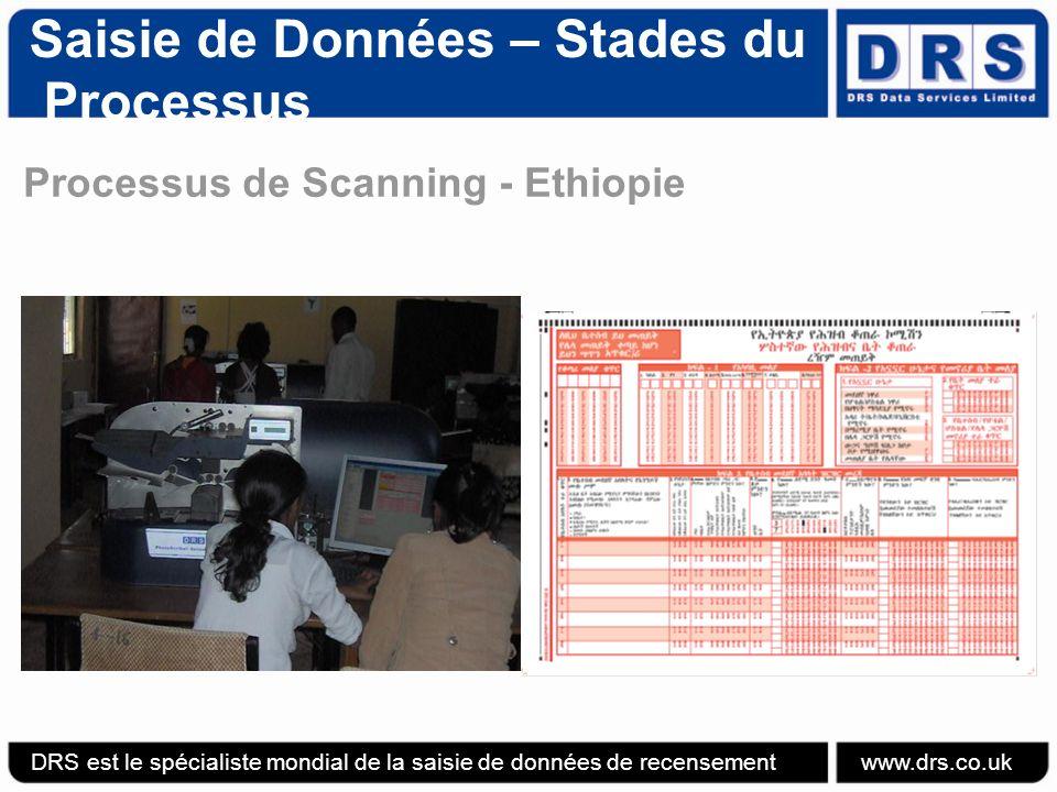 Saisie de Données – Stades du Processus Processus de Scanning - Ethiopie DRS est le spécialiste mondial de la saisie de données de recensement www.drs.co.uk