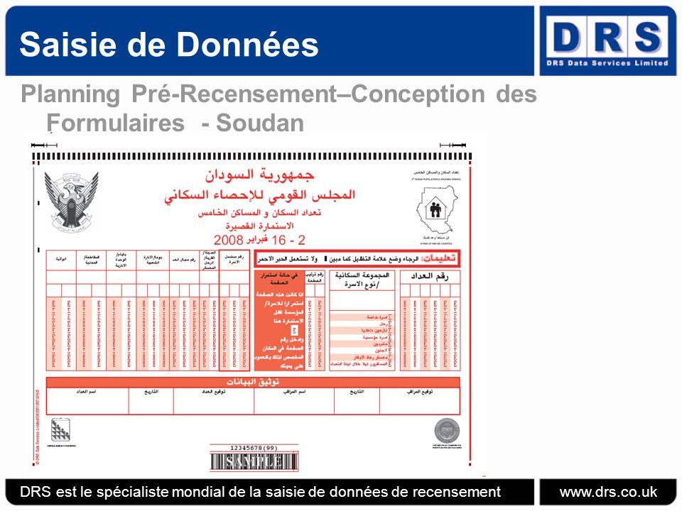 Saisie de Données – Stades du Processus Processus de Reconnaissance – Pour caractères écrits à la main Reconnaissance des caractéristiques: –Longueur –Nodosités –Angles DRS est le spécialiste mondial de la saisie de données de recensement www.drs.co.uk