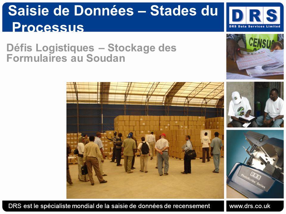 Saisie de Données – Stades du Processus Défis Logistiques – Stockage des Formulaires au Soudan DRS est le spécialiste mondial de la saisie de données de recensement www.drs.co.uk