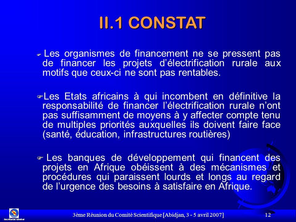 3ème Réunion du Comité Scientifique [Abidjan, 3 - 5 avril 2007] 12 Les organismes de financement ne se pressent pas de financer les projets délectrifi