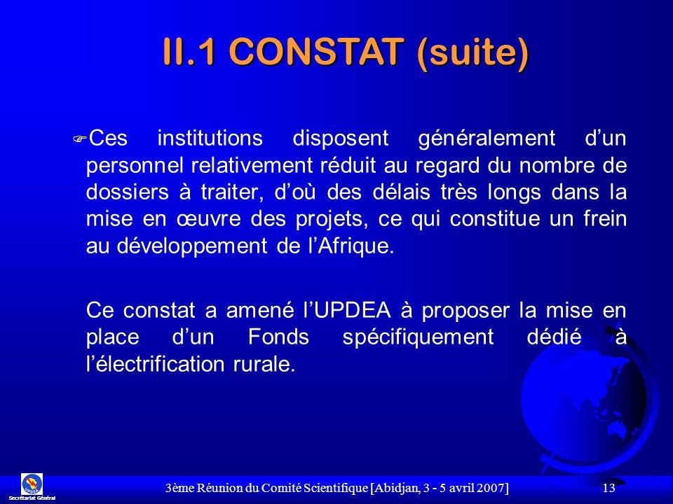 3ème Réunion du Comité Scientifique [Abidjan, 3 - 5 avril 2007] 13 F Ces institutions disposent généralement dun personnel relativement réduit au rega