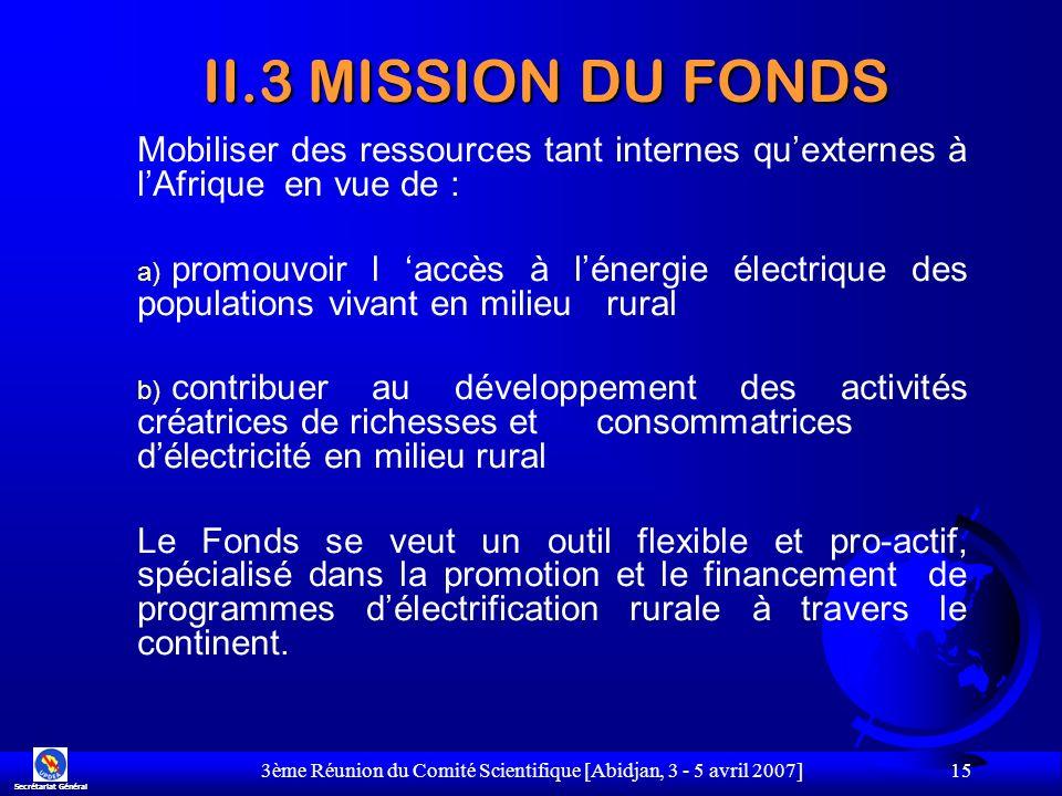 3ème Réunion du Comité Scientifique [Abidjan, 3 - 5 avril 2007] 15 Mobiliser des ressources tant internes quexternes à lAfrique en vue de : a) promouv