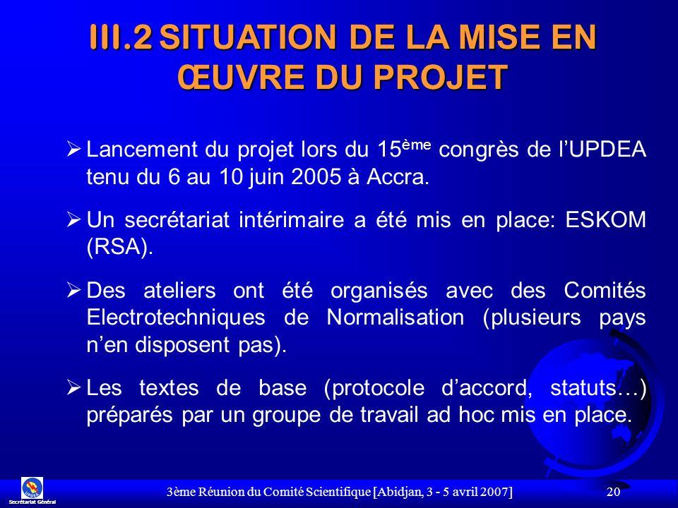3ème Réunion du Comité Scientifique [Abidjan, 3 - 5 avril 2007] 20 Lancement du projet lors du 15 ème congrès de lUPDEA tenu du 6 au 10 juin 2005 à Ac