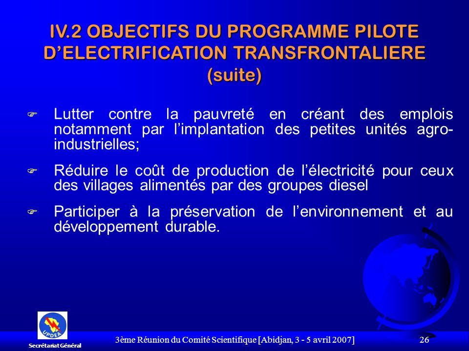 3ème Réunion du Comité Scientifique [Abidjan, 3 - 5 avril 2007] 26 F Lutter contre la pauvreté en créant des emplois notamment par limplantation des p