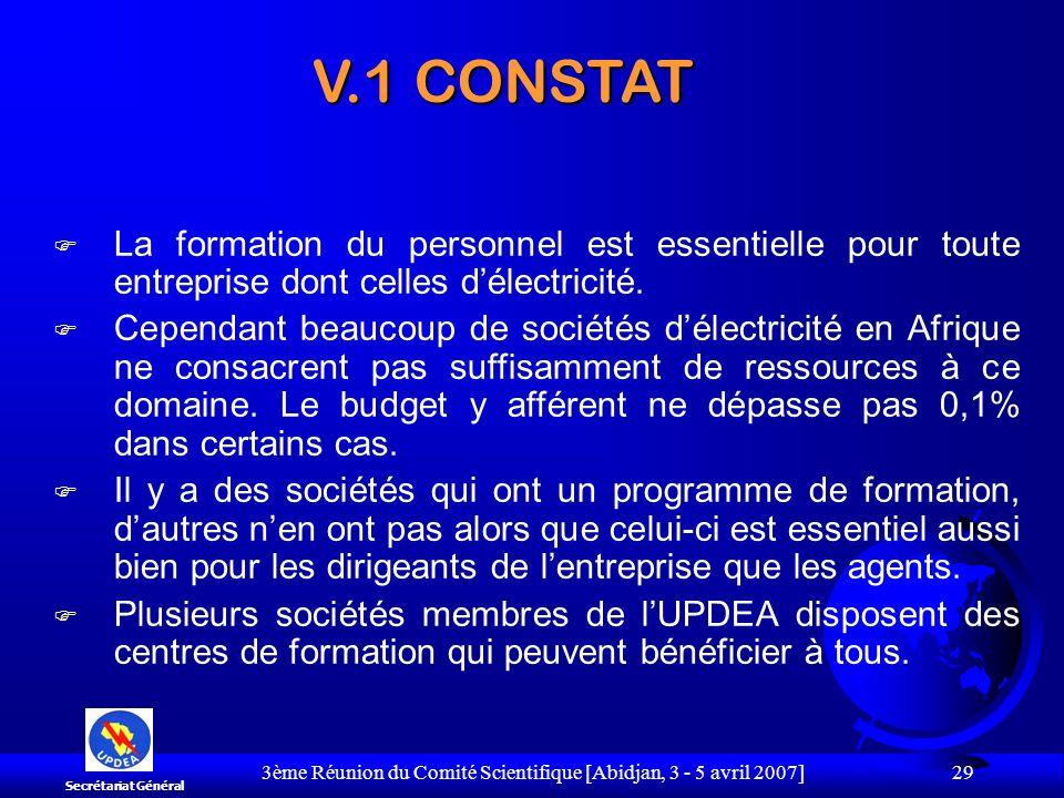 3ème Réunion du Comité Scientifique [Abidjan, 3 - 5 avril 2007] 29 F La formation du personnel est essentielle pour toute entreprise dont celles délec