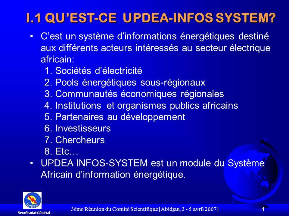 3ème Réunion du Comité Scientifique [Abidjan, 3 - 5 avril 2007] 4 Cest un système dinformations énergétiques destiné aux différents acteurs intéressés