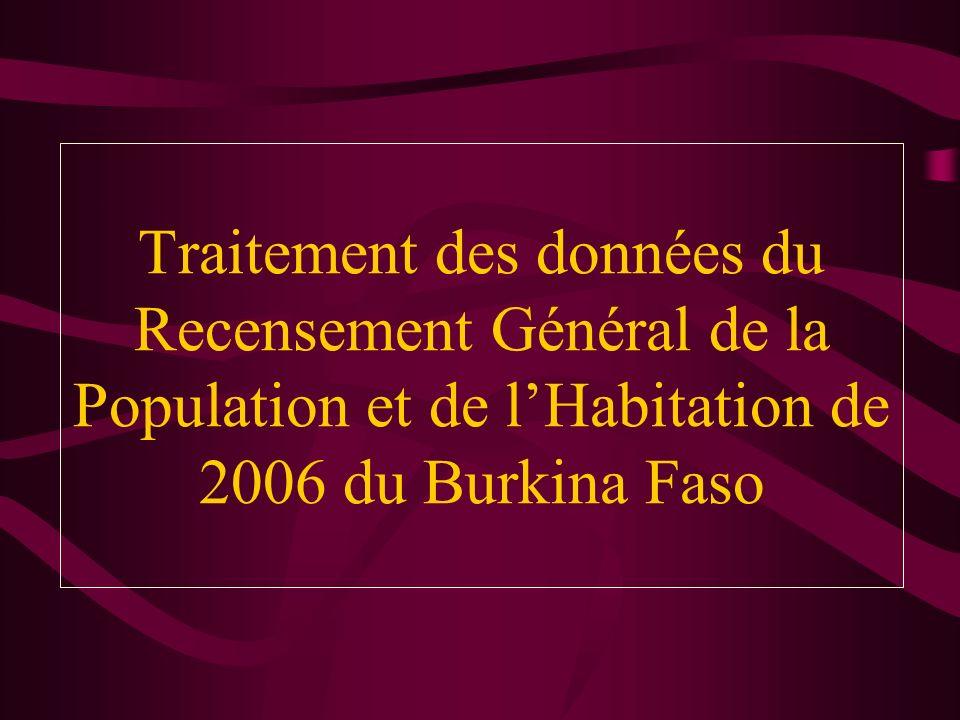 Traitement des données du Recensement Général de la Population et de lHabitation de 2006 du Burkina Faso
