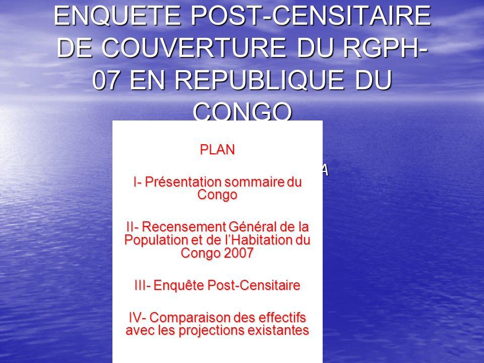 ENQUETE POST-CENSITAIRE DE COUVERTURE DU RGPH- 07 EN REPUBLIQUE DU CONGO Par Gabriel BATSANGA PLAN I- Présentation sommaire du Congo II- Recensement G