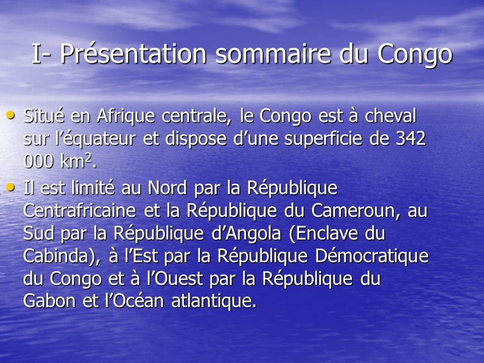 I- Présentation sommaire du Congo Situé en Afrique centrale, le Congo est à cheval sur léquateur et dispose dune superficie de 342 000 km 2. Situé en