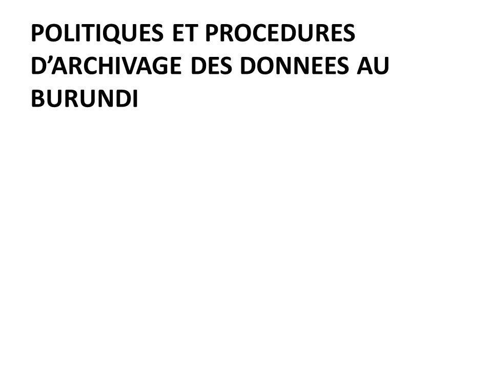 POLITIQUES ET PROCEDURES DARCHIVAGE DES DONNEES AU BURUNDI