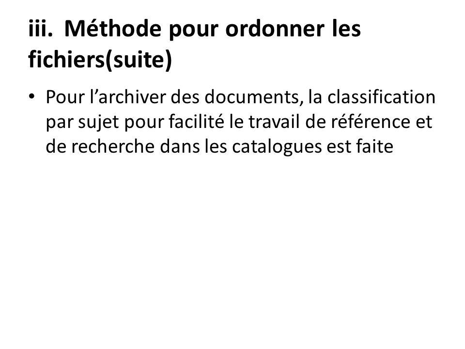 Pour larchiver des documents, la classification par sujet pour facilité le travail de référence et de recherche dans les catalogues est faite