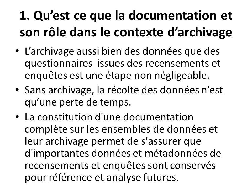 1. Quest ce que la documentation et son rôle dans le contexte darchivage Larchivage aussi bien des données que des questionnaires issues des recenseme