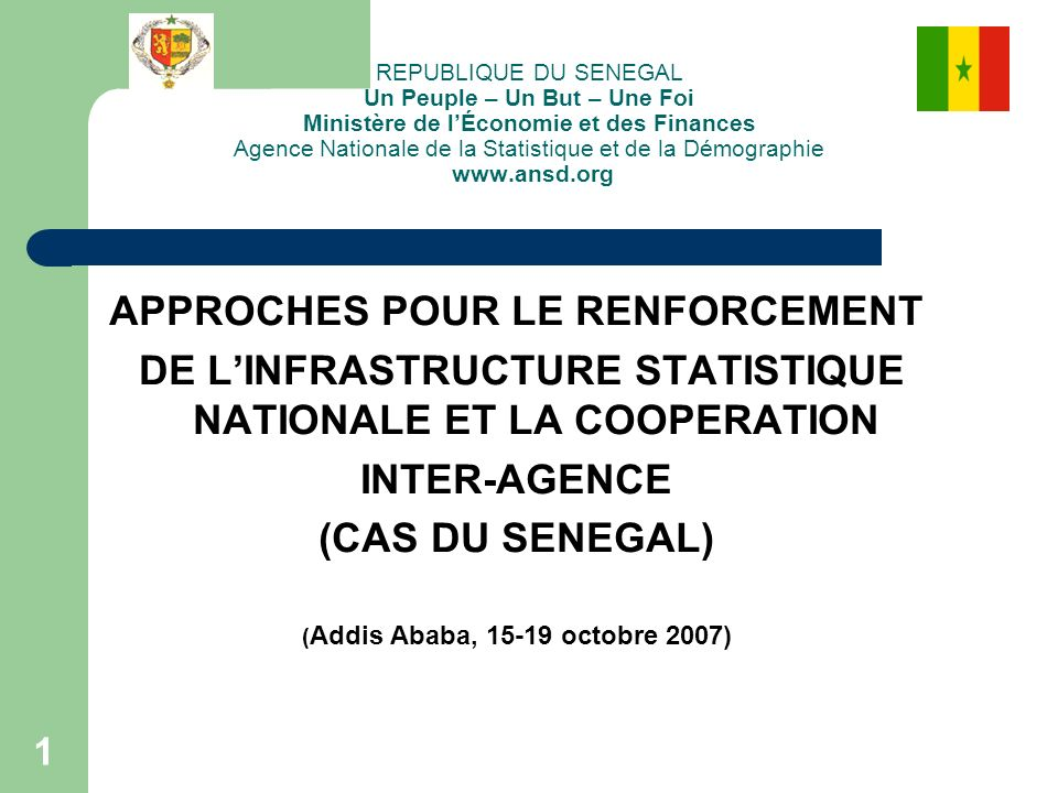 1 REPUBLIQUE DU SENEGAL Un Peuple – Un But – Une Foi Ministère de lÉconomie et des Finances Agence Nationale de la Statistique et de la Démographie ww