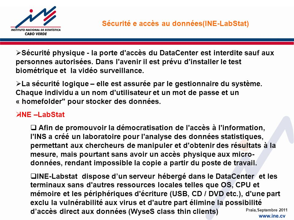 Sécurité physique - la porte d accès du DataCenter est interdite sauf aux personnes autorisées.