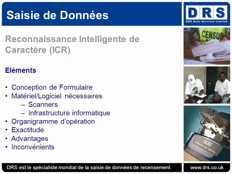 Saisie de Données - ICR DRS est le spécialiste mondial de la saisie de données de recensement www.drs.co.uk Organigramme Typique dOpération Stockage Conditions Extraction Espace