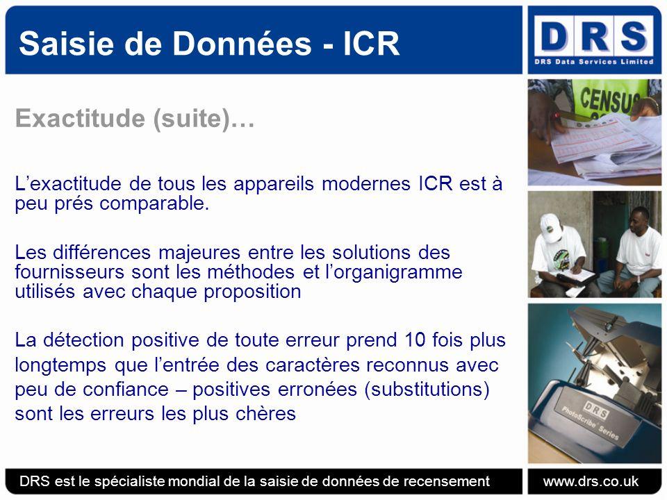Saisie de Données - ICR Exactitude (suite)… Lexactitude de tous les appareils modernes ICR est à peu prés comparable.