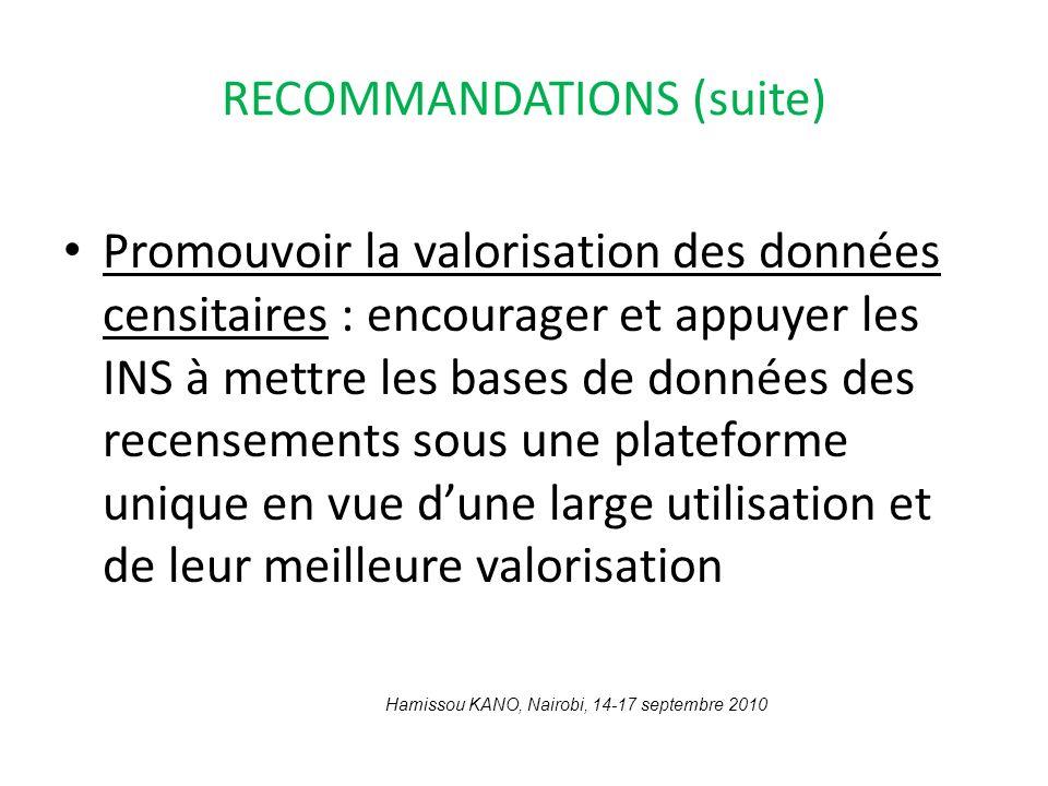 RECOMMANDATIONS (suite) Promouvoir la valorisation des données censitaires : encourager et appuyer les INS à mettre les bases de données des recenseme