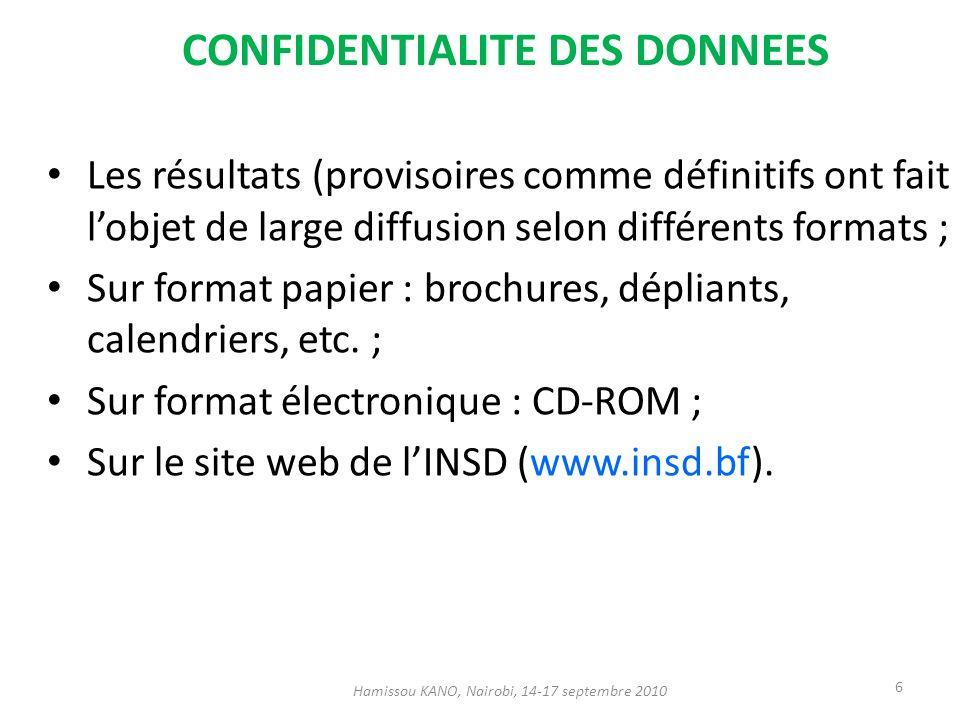 CONFIDENTIALITE DES DONNEES Les résultats (provisoires comme définitifs ont fait lobjet de large diffusion selon différents formats ; Sur format papier : brochures, dépliants, calendriers, etc.