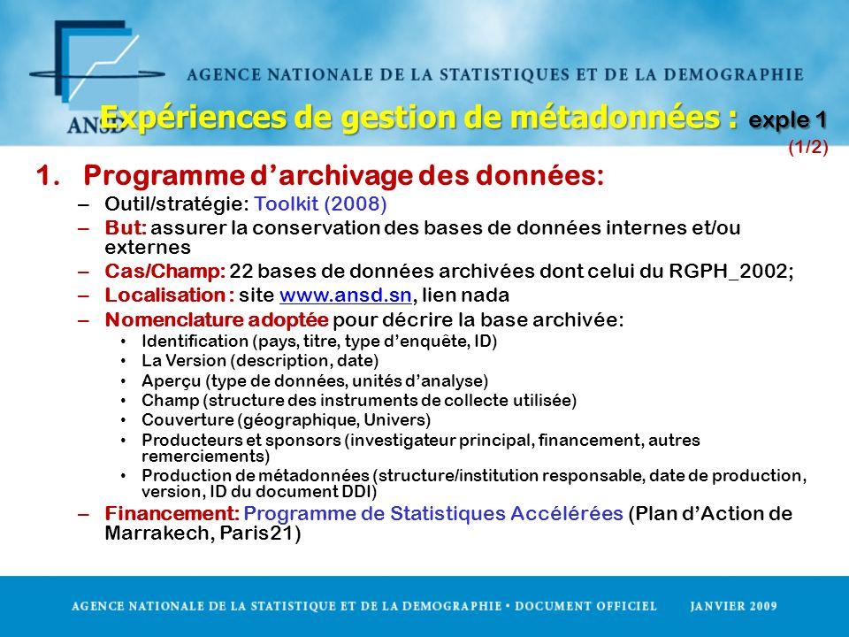 Expériences de gestion de métadonnées : exple 1 Expériences de gestion de métadonnées : exple 1 (1/2) 1.Programme darchivage des données: – Outil/stra