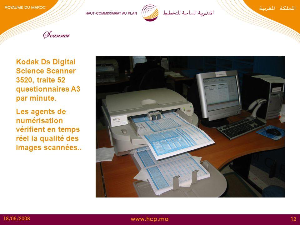 www.hcp.ma 18/05/2008 12 Kodak Ds Digital Science Scanner 3520, traite 52 questionnaires A3 par minute. Les agents de numérisation vérifient en temps