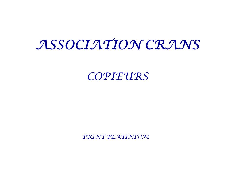 ASSOCIATION CRANS COPIEURS PRINT PLATINIUM