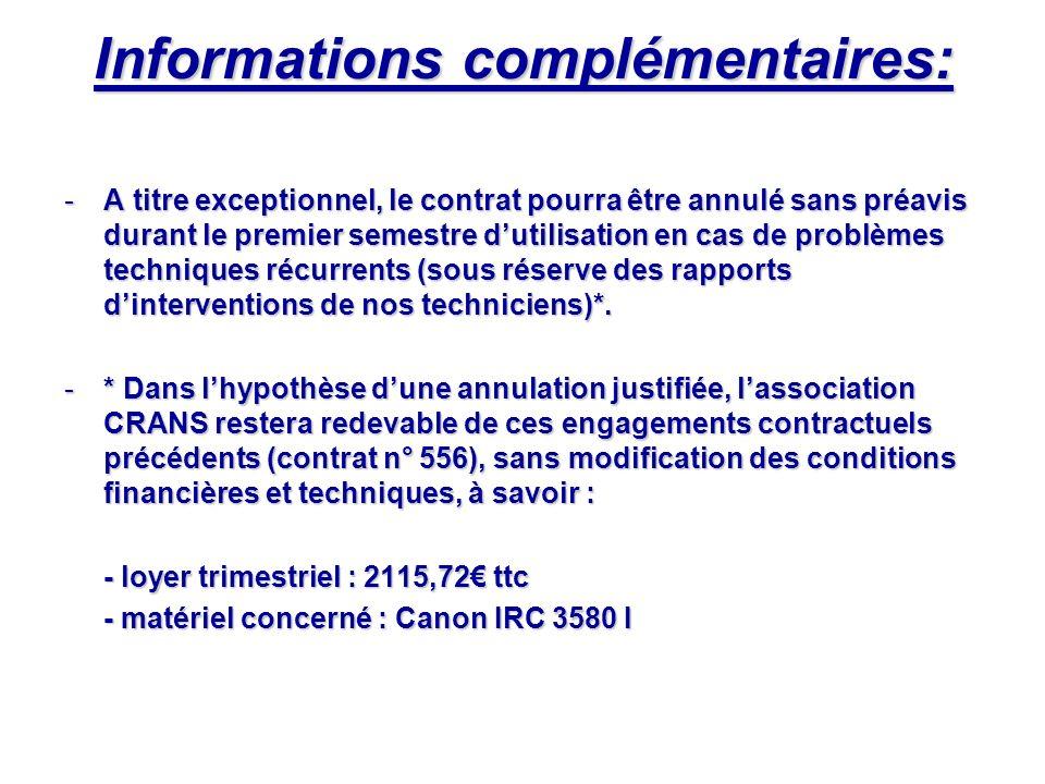 Informations complémentaires: -A titre exceptionnel, le contrat pourra être annulé sans préavis durant le premier semestre dutilisation en cas de prob