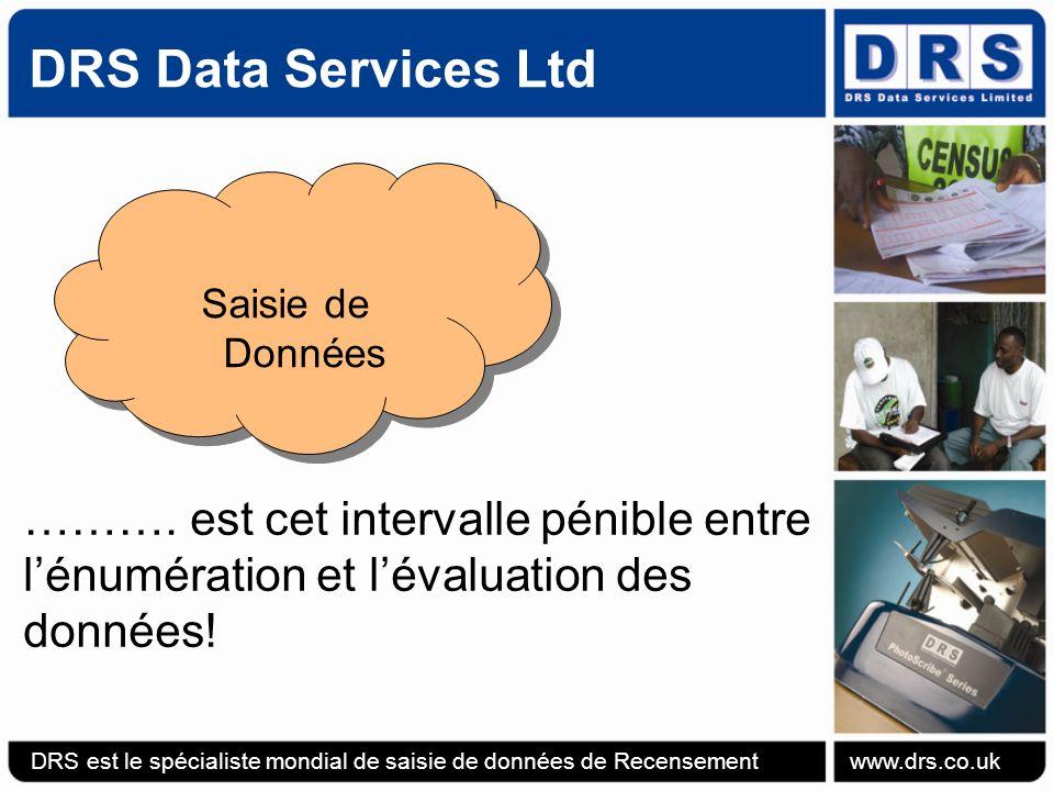 Atelier de Recensement UNSD Jour 3 - Session 12 Saisie de Données: Présentation Commerciale (GPS) Michael Smethurst: Regional Manager, International, DRS DRS est le spécialiste mondial de saisie de données de Recensement www.drs.co.uk
