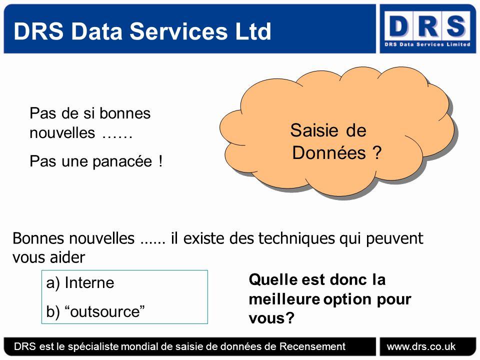 DRS Data Services Ltd Introduction de lappareil Cense de DRS DRS est le spécialiste mondial de saisie de données de Recensement www.drs.co.uk