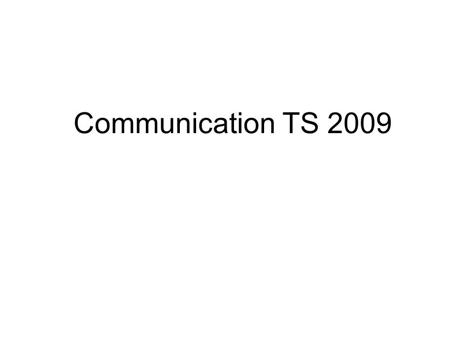 Communication TS 2009