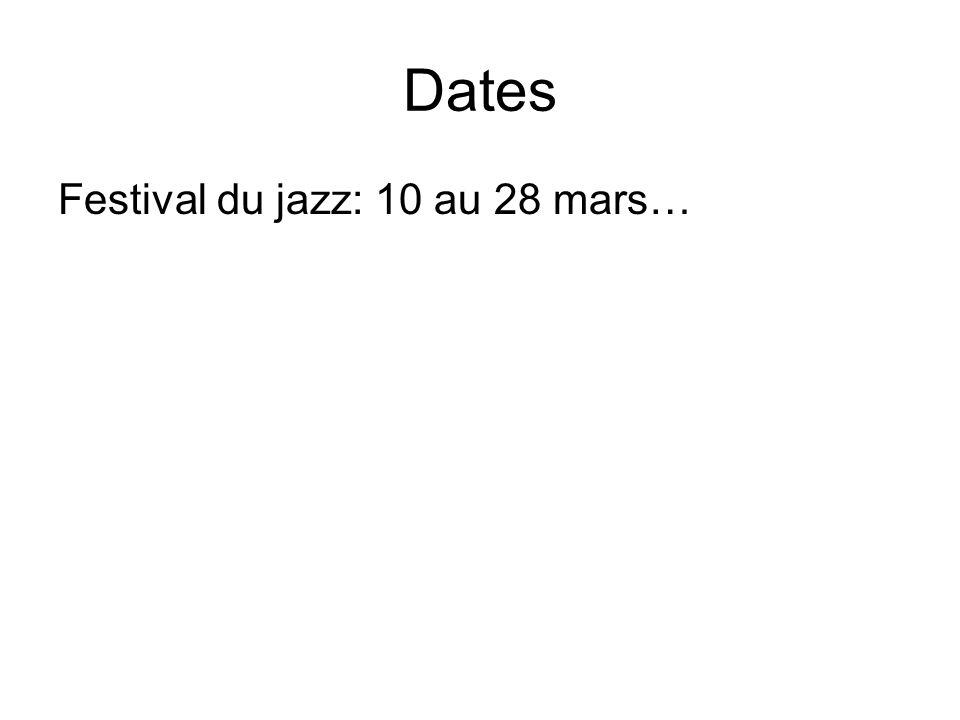 Dates Festival du jazz: 10 au 28 mars…