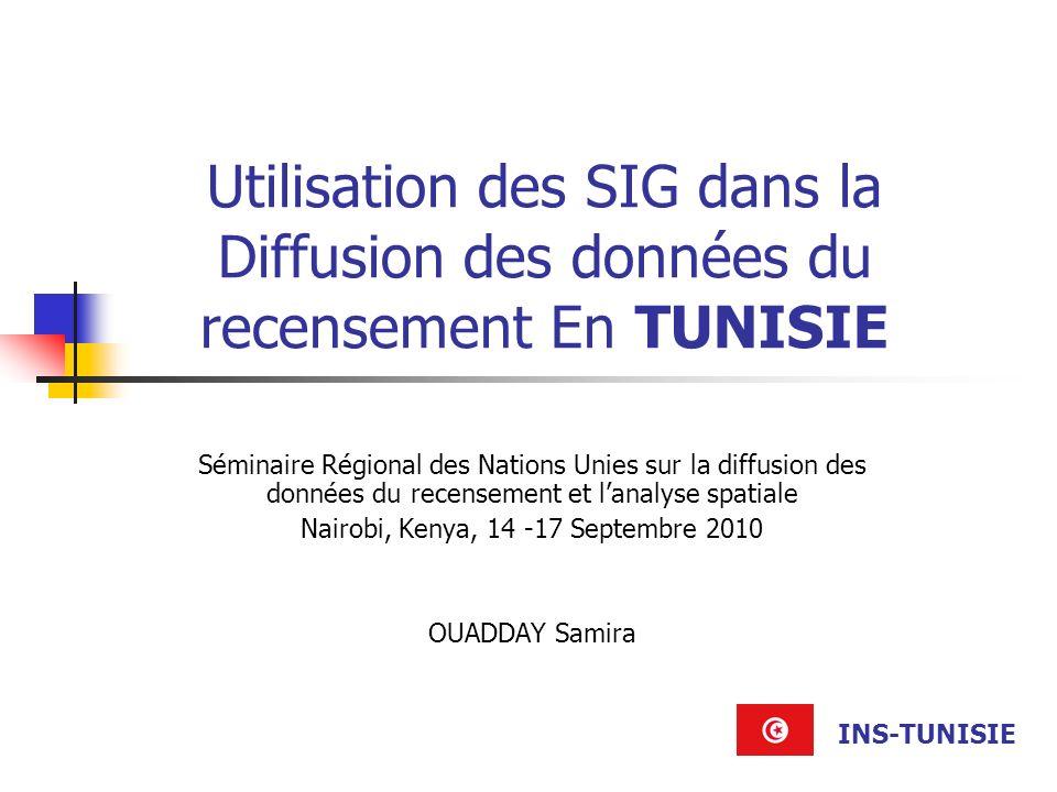 Utilisation des SIG dans la Diffusion des données du recensement En TUNISIE Séminaire Régional des Nations Unies sur la diffusion des données du recen