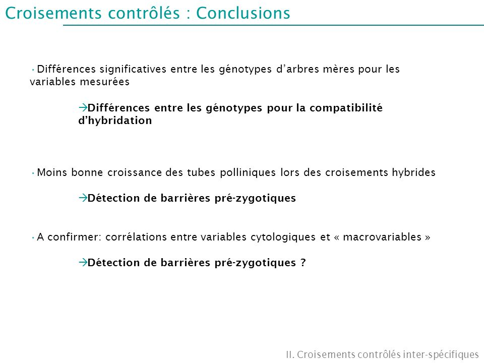 Croisements contrôlés : Conclusions II. Croisements contrôlés inter-spécifiques Différences significatives entre les génotypes darbres mères pour les
