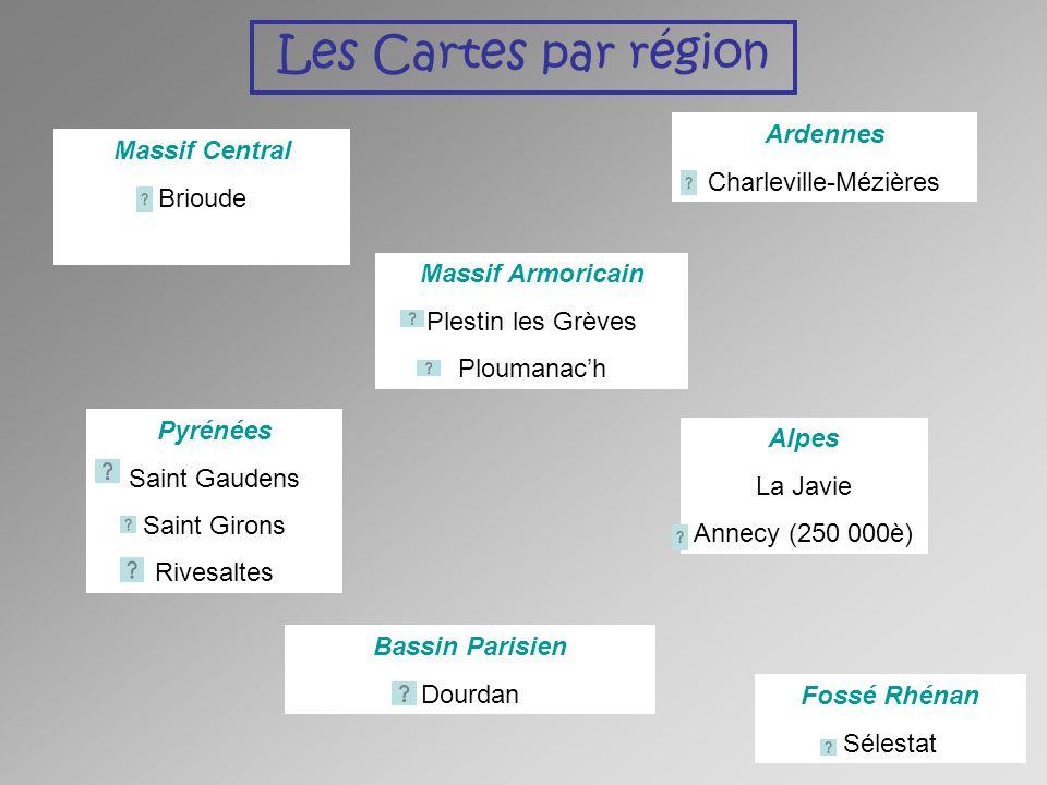 Les Cartes par région Pyrénées Saint Gaudens Saint Girons Rivesaltes Massif Armoricain Plestin les Grèves Ploumanach Massif Central Brioude Ardennes C