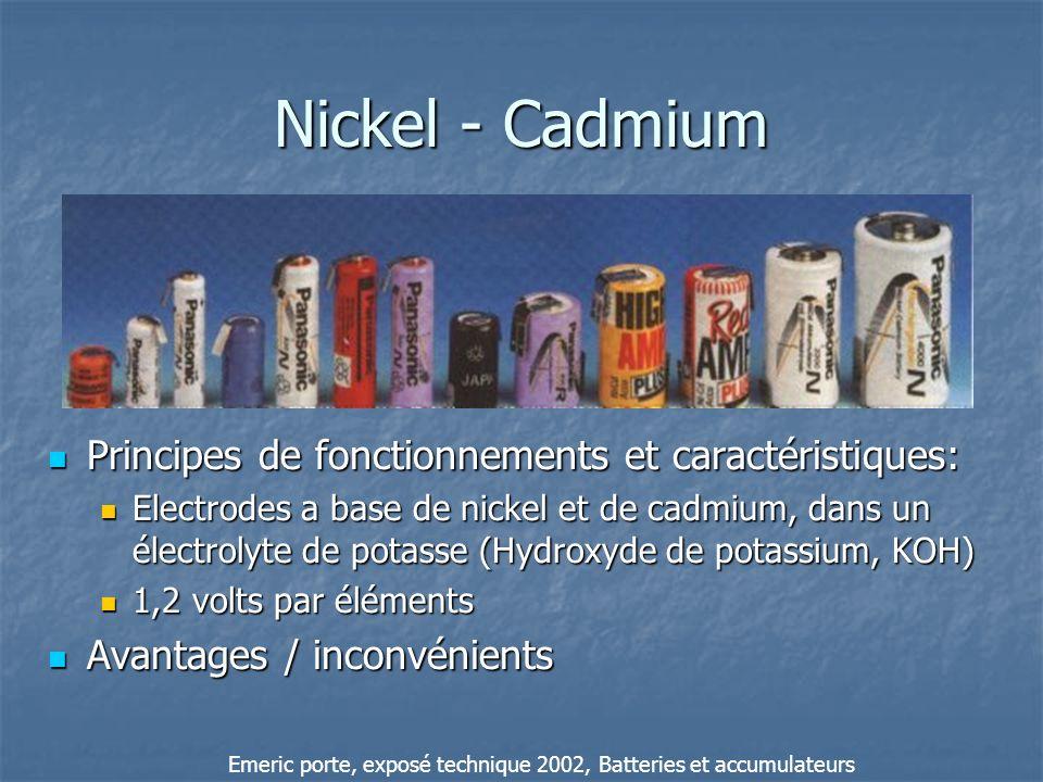 Nickel - Cadmium Principes de fonctionnements et caractéristiques: Principes de fonctionnements et caractéristiques: Electrodes a base de nickel et de
