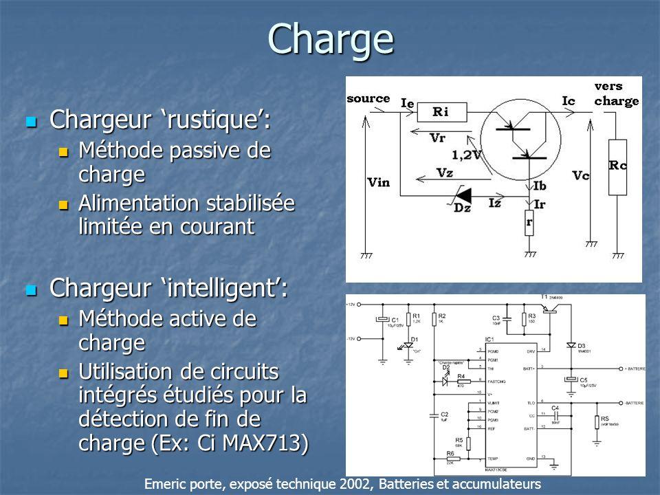 Charge Chargeur rustique: Chargeur rustique: Méthode passive de charge Méthode passive de charge Alimentation stabilisée limitée en courant Alimentati