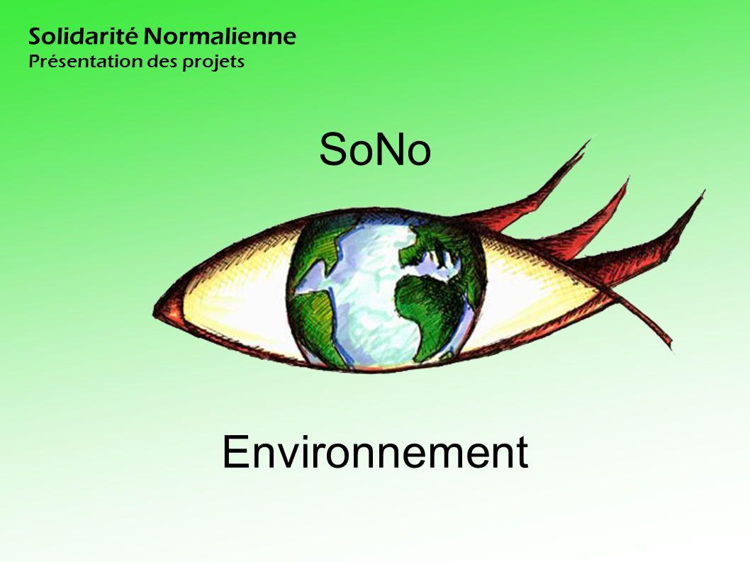 Solidarité Normalienne Présentation des projets SoNo Environnement