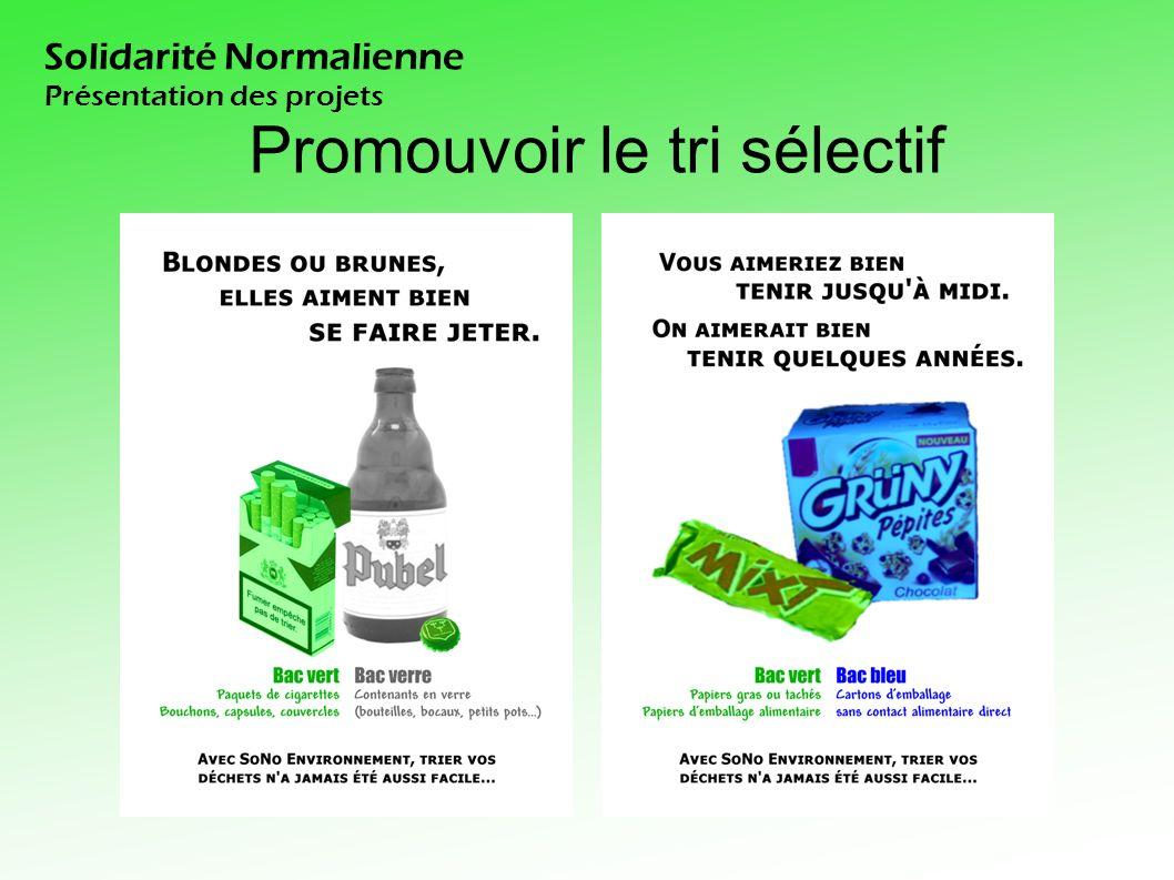 Solidarité Normalienne Présentation des projets Promouvoir le tri sélectif