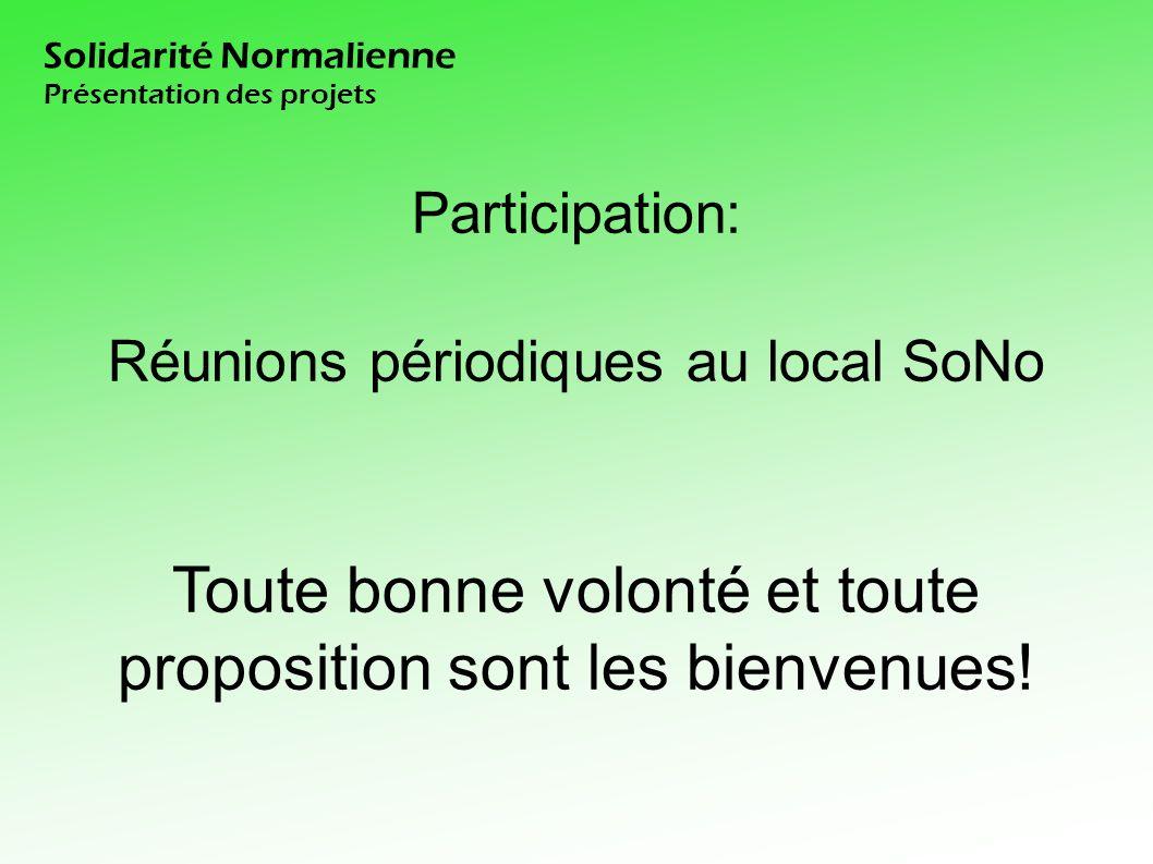 Participation: Réunions périodiques au local SoNo Toute bonne volonté et toute proposition sont les bienvenues.