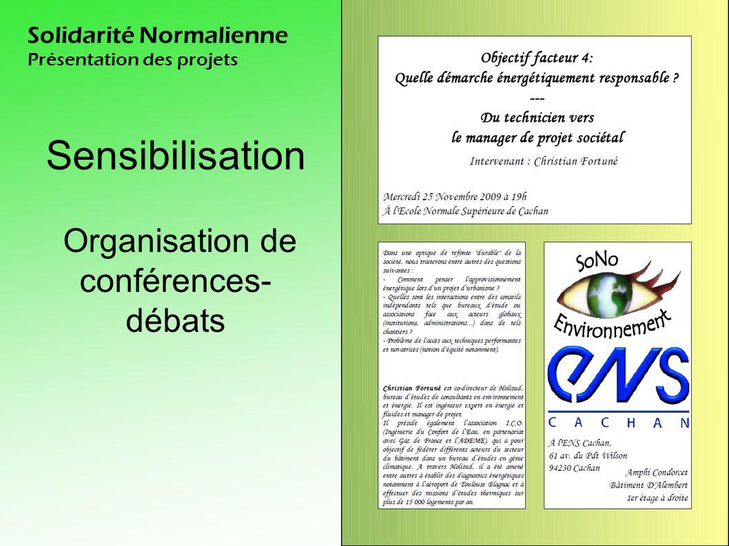 Solidarité Normalienne Présentation des projets Sensibilisation Création à l ENS de Cachan d une Commission Environnement