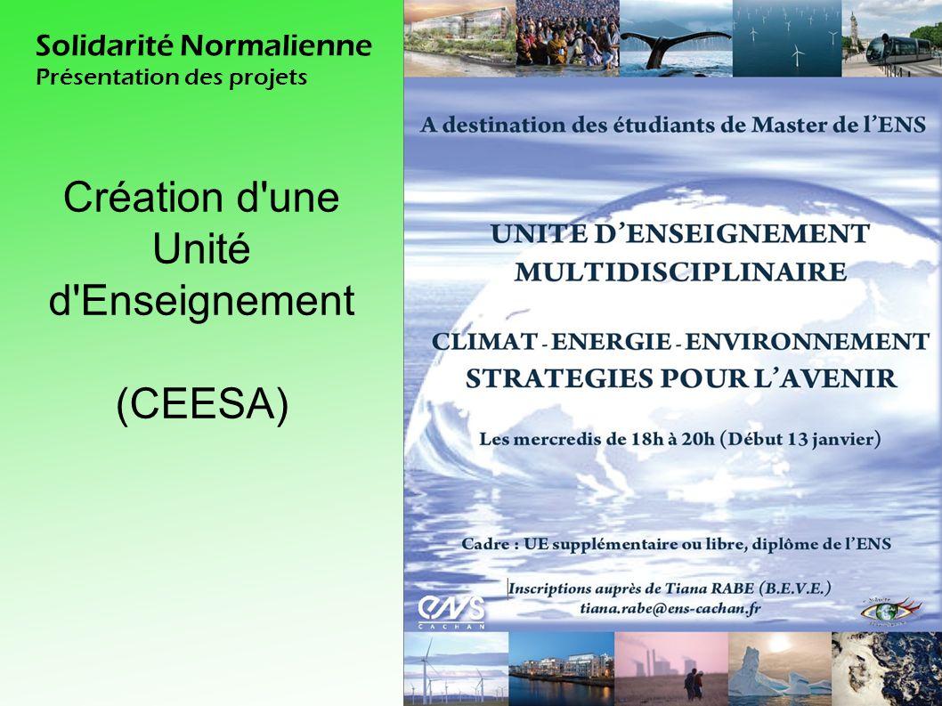 Solidarité Normalienne Présentation des projets Création d une Unité d Enseignement (CEESA)